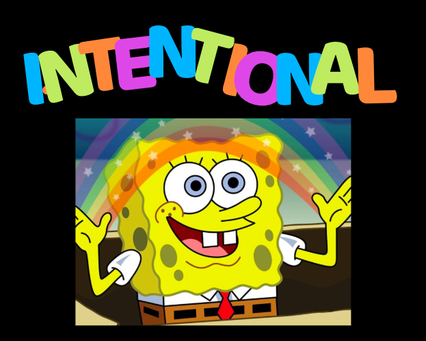 spongebob 'imagination' meme replaced with 'intentional'